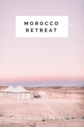 MOROCCO RETREAT A LOCAL MILK RETREAT