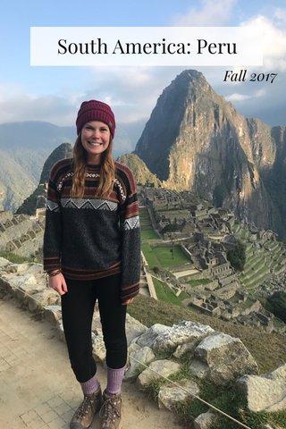 South America: Peru Fall 2017