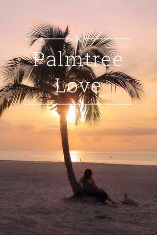 Palmtree Love