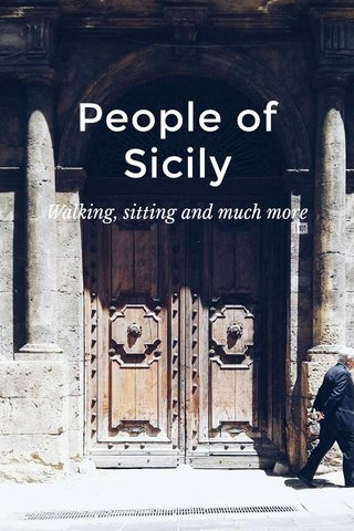 People of Sicily Walking, sitting and much more