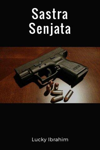 Sastra Senjata Lucky Ibrahim