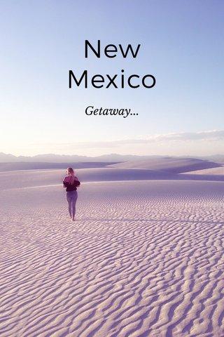 New Mexico Getaway...