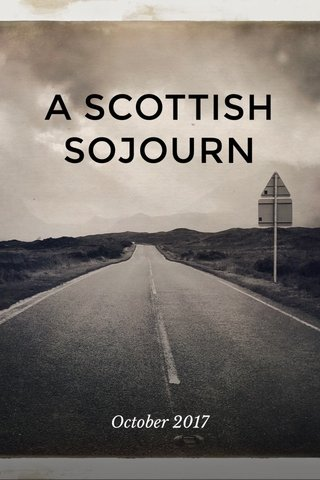 A SCOTTISH SOJOURN October 2017