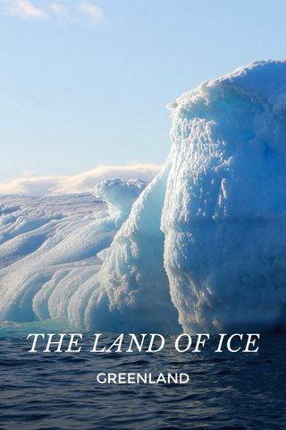 THE LAND OF ICE GREENLAND