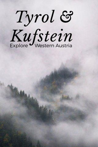Tyrol & Kufstein Explore Western Austria