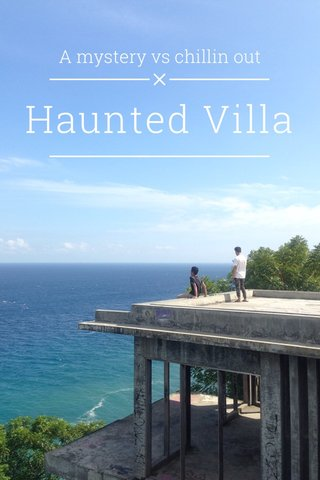 Haunted Villa A mystery vs chillin out