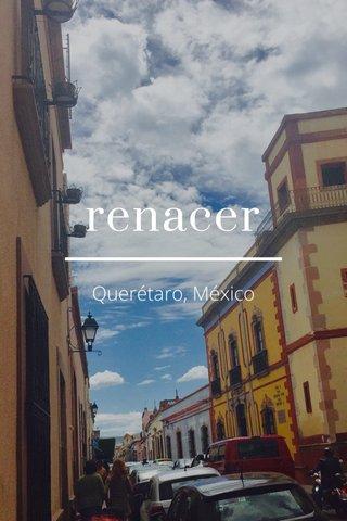 renacer Querétaro, México