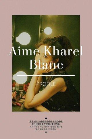 Aime Kharel Blanc PROFILE