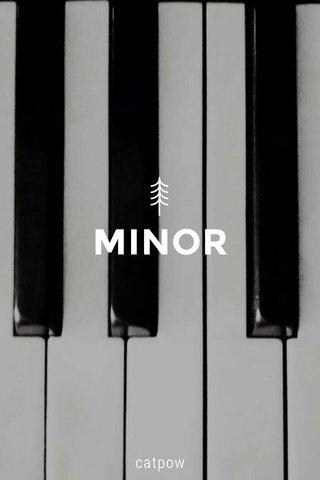 MINOR catpow