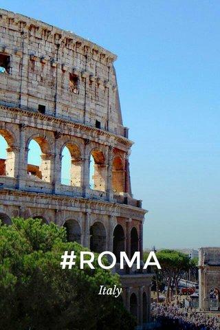 #ROMA Italy
