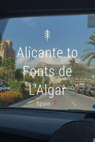 Alicante to Fonts de L'Algar Spain 📍