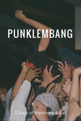 PUNKLEMBANG 3 Days of Hardcore & Eat