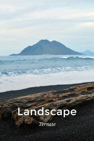 Landscape Ternate
