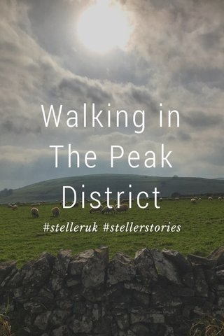 Walking in The Peak District #stelleruk #stellerstories