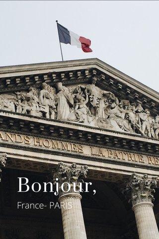 Bonjour, France- PARIS