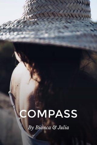 COMPASS By Bianca & Julia