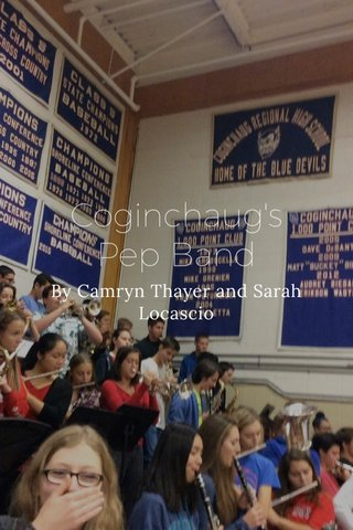 Coginchaug's Pep Band By Camryn Thayer and Sarah Locascio