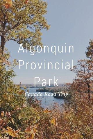 Algonquin Provincial Park Canada Road Trip
