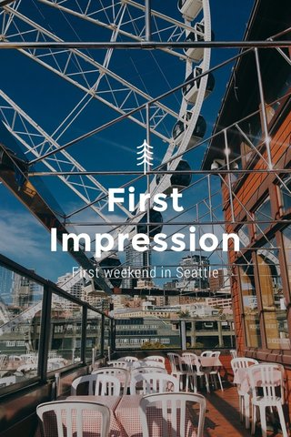 First Impression First weekend in Seattle