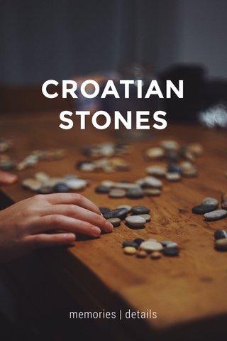 CROATIAN STONES memories   details