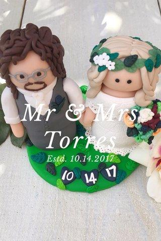 Mr & Mrs Torres Estd. 10.14.2017