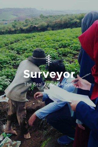 Surveyor The Real Agrodeveloper