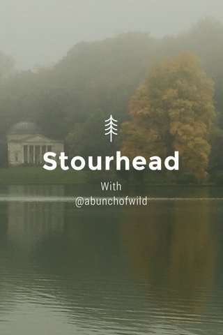 Stourhead With @abunchofwild