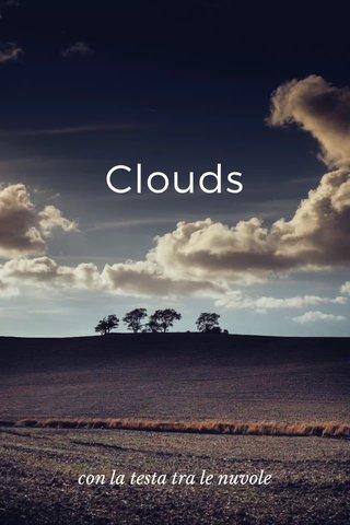 Clouds con la testa tra le nuvole