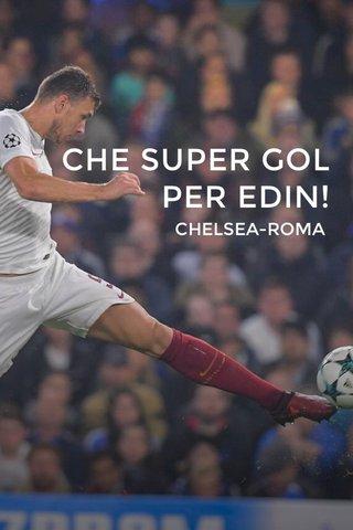 CHE SUPER GOL PER EDIN! CHELSEA-ROMA