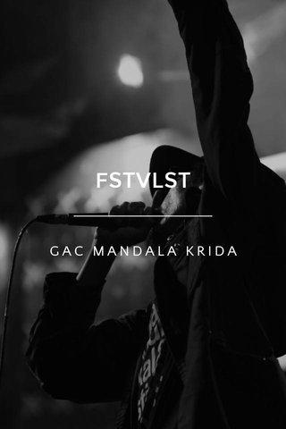 FSTVLST GAC MANDALA KRIDA