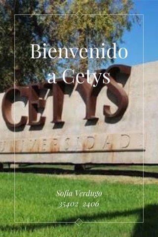 Bienvenido a Cetys Sofia Verdugo 35402 2406