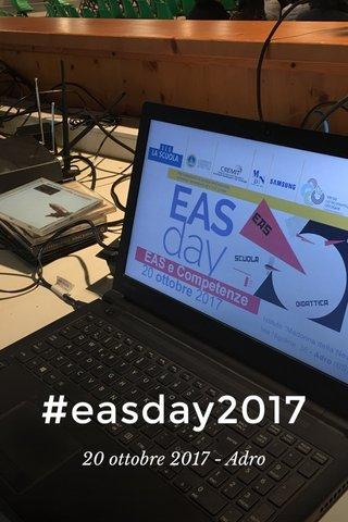 #easday2017 20 ottobre 2017 - Adro