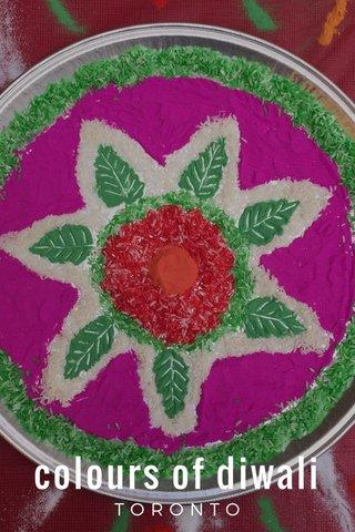 colours of diwali TORONTO