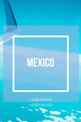 #stellertravel #stellermexico