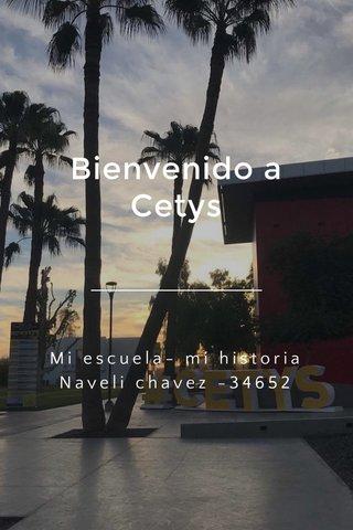 Bienvenido a Cetys Mi escuela- mi historia Nayeli chavez -34652