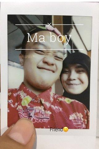 Ma boy Friend🙂