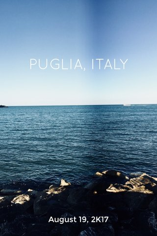 PUGLIA, ITALY August 19, 2K17