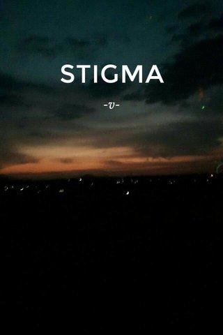 STIGMA -v-