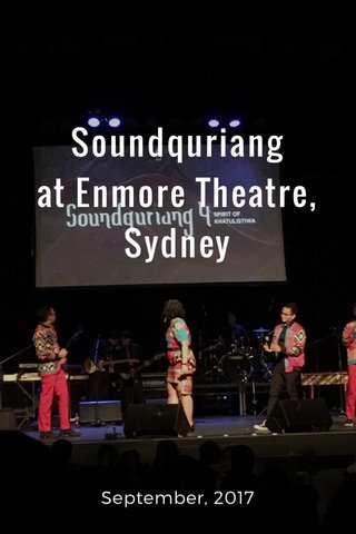 Soundquriang at Enmore Theatre, Sydney September, 2017