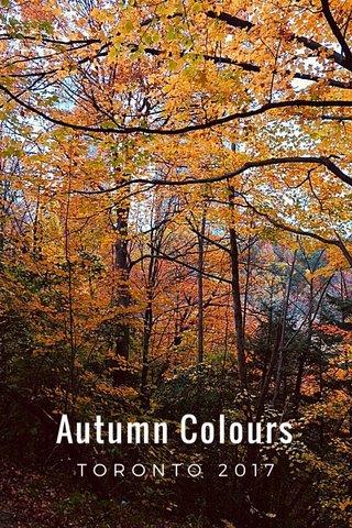 Autumn Colours TORONTO 2017