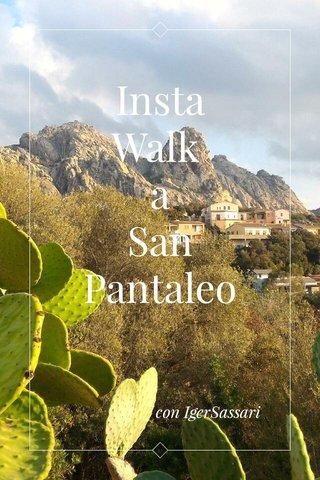Insta Walk a San Pantaleo con IgerSassari
