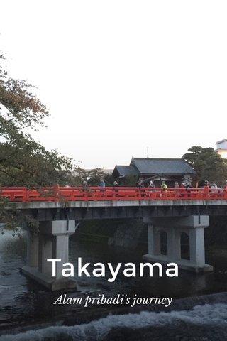 Takayama Alam pribadi's journey
