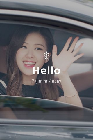 Hello Pkjiminr / abay