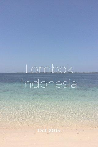 Lombok Indonesia Oct 2015