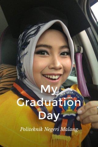 My Graduation Day Politeknik Negeri Malang