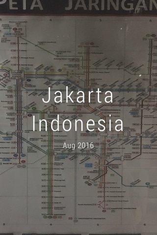 Jakarta Indonesia Aug 2016