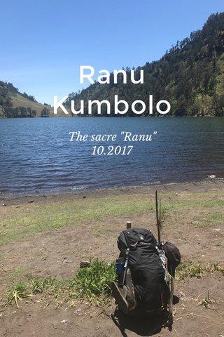 "Ranu Kumbolo The sacre ""Ranu"" 10.2017"