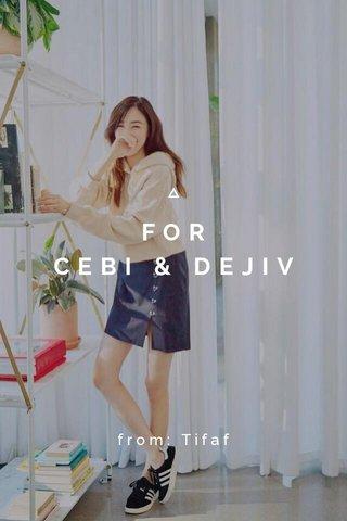FOR CEBI & DEJIV from: Tifaf
