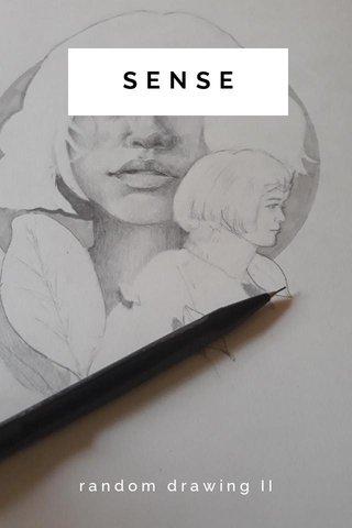 SENSE random drawing II