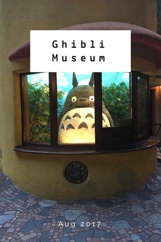 Ghibli Museum Aug 2017